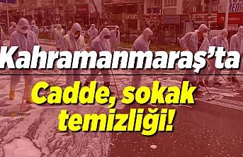 Kahramanmaraş'ta cadde, sokak temizliği!