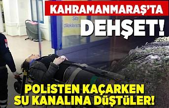 Kahramanmaraş'ta dehşet! Polisten kaçarken su kanalına düştüler!