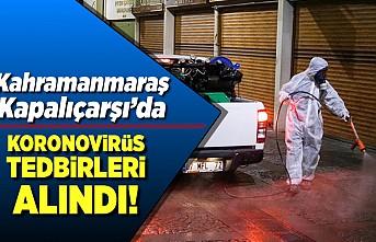 Kahramanmaraş'ta Kapalıçarşı'da koronavirüs tedbirleri alındı!