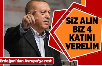 Siz alın biz 4 katını verelim! Erdoğan'dan Avurapa'ya rest!