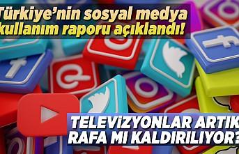 Türkiye'nin sosyal medya kullanım raporu açıklandı! Televizyonlar rafa mı kalkıyor?