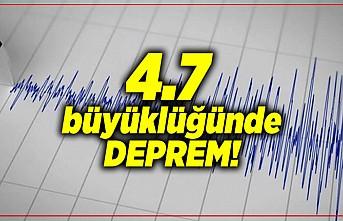4.7 büyüklüğünde deprem meydana geldi!