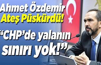 Ahmet Özdemir Ateş Püskürdü! ''CHP'de yalanın sınırı yok!''