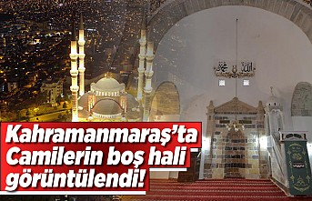 Kahramanmaraş'ta camilerin boş hali havadan görüntülendi!