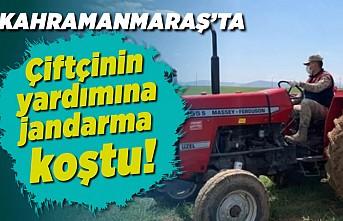 Kahramanmaraş'ta çiftçinin yardımına jandarma koştu!