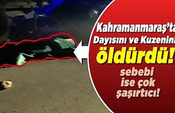 Kahramanmaraş'ta çoban köpeği yüzünden dayısını ve kuzenini öldürdü!
