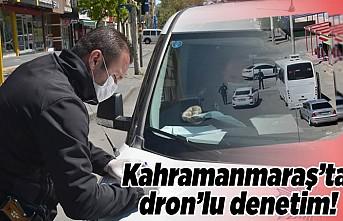 Kahramanmaraş'ta dron'lu denetim!