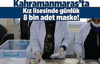 Kahramanmaraş'ta kız lisesinde günlük 8 bin maske!