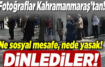 Kahramanmaraş'ta ne sosyal mesafe nede yasak dinlediler!