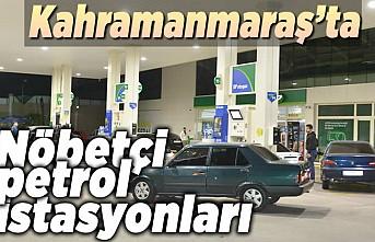 Kahramanmaraş'ta nöbetçi petrol istasyonları!