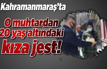 Kahramanmaraş'ta o muhtardan 20 yaş altındaki kıza jest!