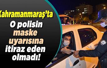 Kahramanmaraş'ta o polisin maske uyarısına itiraz eden olmadı!