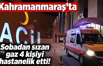 Kahramanmaraş'ta sobadan sızan gaz 4 kişiyi hastanelik etti!