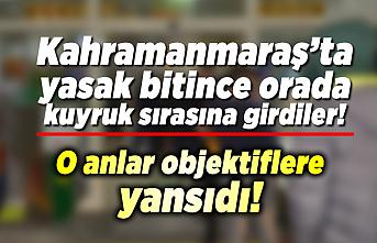 Kahramanmaraş'ta yasak bitince oraya koştular!