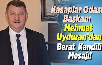 Kasaplar Odası Başkanı Mehmet Uyduran'dan Berat Kandili mesajı!