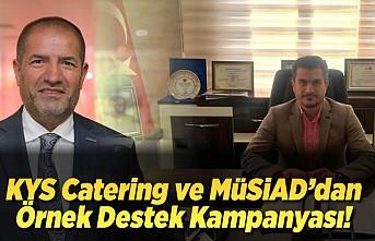 KYS Catering  ve Müsiad'dan örnek destek kampanyası!
