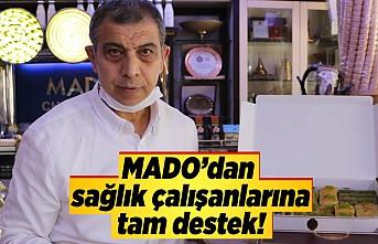 MADO'dan sağlık çalışanlarına tam destek!