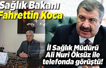 Sağlık Bakanı Fahrettin Koca, Kahramanmaraş il Sağlık Müdürü Ali Nuri Öksüz ile telefonda görüştü!