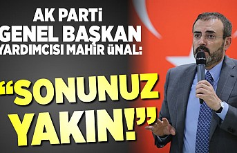 AK Parti Genel Başkan Yardımcısı Mahir Ünal'dan sert açıklama: ''Sonunuz yakın!''