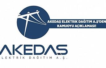 Akedaş Elektrik Dağıtım A,Ş'den kamuoyu açıklaması!