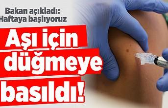 Bakan açıkladı: Haftaya başlıyoruz! Aşı için düğmeye basıldı!