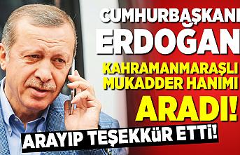Cumhurbaşkanı Erdoğan, Kahramanmaraşlı Mukadder Hanım'ı aradı!