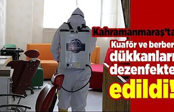 Kahramanmaraş'ta kuaförler ve berber dükkanları dezenfekte edildi!
