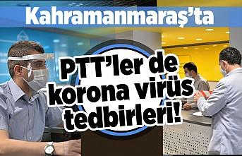 Kahramanmaraş'ta PTT'ler de korona virüs önlemi!