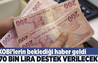 KOBİ'lerin beklediği haber geldi! 70 bin lira destek verilecek!