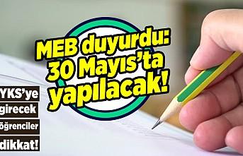 MEB duyurdu: 30 Mayıs'ta yapılacak! YKS'ye girecek öğrenciler dikkat!