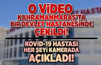 O video Kahramanmaraş'ta bir Devlet Hastanesinde çekildi! Her şeyi açıkladı!