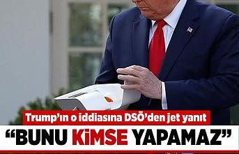 """Trump'ın iddiasına DSÖ'den jet yanıt! """"Bunu kimse yapamaz"""""""