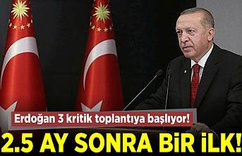 3 Cumhurbaşkanı Erdoğan 3 kritik toplantıya başlıyor!