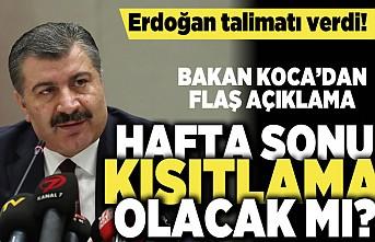 Erdoğan talimatı verdi! Hafta sonu kısıtlama olacak mı?