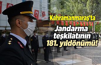 Kahramanmaraş'ta Jandarma teşkilatının 181. yıl dönümü kutlandı!