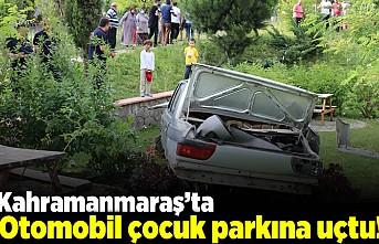 Kahramanmaraş'ta otomobil çocuk parkına uçtu!