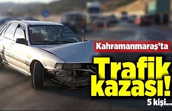 Kahramanmaraş'ta trafik kazası! 5 kişi...