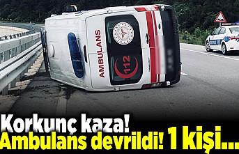 Korkunç kaza! Ambulans devrildi! 1 kişi...