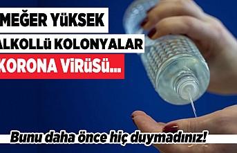 Meğer yüksek alkollü kolonyalar korona virüsü... Bunu daha önce hiç duymadınız!