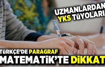 Uzmanlardan YKS tüyoları! Türkçe'de paragraf matematik'de dikkat!