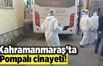 Kahramanmaraş'ta pompalı cinayeti!