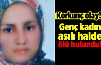 Korkunç olay! Genç kadın asılı halde ölü bulundu!