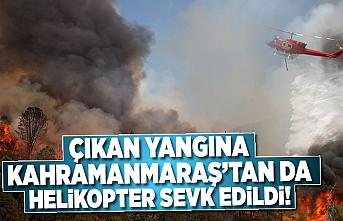 Kahramanmaraş'tan da helikopter sevk edildi! Yangın söndürüldü!