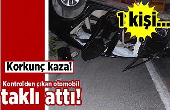 Korkunç kaza! Kontrolden çıkan otomobil takla attı! 1 kişi...