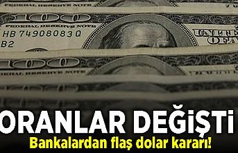 Oranlar değişti! Bankalardan flaş dolar kararı!