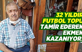 32 yıldır futbol topu tamir ederek ekmek kazanıyor!
