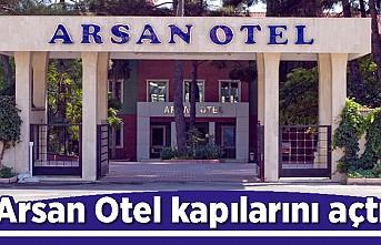 Arsan Otel kapılarını açtı