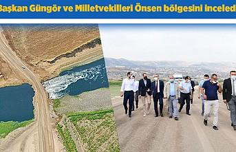 Başkan Güngör ve Milletvekilleri Önsen bölgesini inceledi