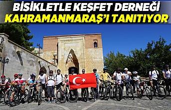 Bisikletle Keşfet Derneği Kahramanmaraş'ı tanıtıyor