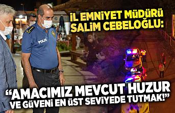 Emniyet Müdürü Cebeloğlu gece denetime katıldı, vatandaşlara Covid 19 uyarısı yaptı